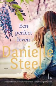 Een perfect leven - Danielle Steel (ISBN 9789024566686)