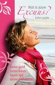 Wat is jouw excuus? - Esther Jacobs (ISBN 9789022996584)