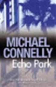 Echo Park - Michael Connelly (ISBN 9781409116837)