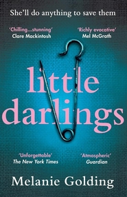 Little darlings - melanie golding (ISBN 9780008293710)