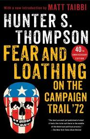 Fear and Loathing on the Campaign Trail '72 - Hunter S. Thompson (ISBN 9781451691573)
