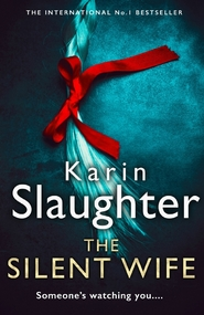 Silent wife - karin slaughter (ISBN 9780008303457)