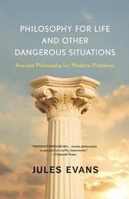 Philosophy for Life and Other Dangerous Situations - Jules Evans (ISBN 9781608682294)