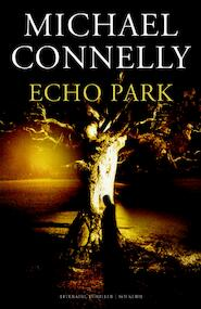 Echo park - Michael Connelly (ISBN 9789460233067)