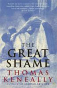 The Great Shame - Thomas Keneally (ISBN 9780749386047)