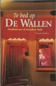 Te bed op de wallen - Vincent Bakker (ISBN 9789056580292)
