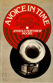 A voice in time - Jerrold northrop Moore