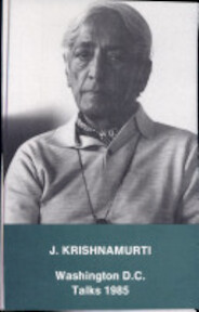 Washington D.C. 1985 talks - Jiddu Krishnamurti (ISBN 9789062717712)