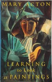 Learning to Look at Paintings - Mary Acton (ISBN 9780415148900)