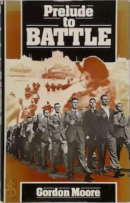 Prelude to Battle - Gordon Moore (ISBN 0882547453)