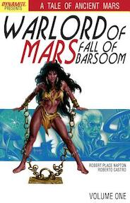 Warlord of Mars: Fall of Barsoom Volume 1 - Robert Place Napton, Roberto Castro (ISBN 9781606902684)