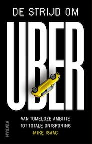 De strijd om Uber - Mike Isaac (ISBN 9789046826256)