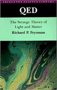 QED The Strange Theory of Light and Matter - Richard Phillips Feynman (ISBN 9780691125756)