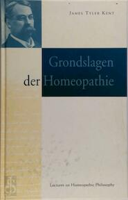 Grondslagen der homeopathie - James Tyler Kent (ISBN 9789071669026)