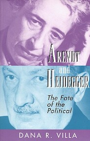 Arendt and Heidegger - The Fate of the Political - Dana Villa (ISBN 9780691044002)