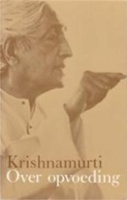 Over opvoeding - J. Krishnamurti, Henri W. Methorst (ISBN 9789020254167)