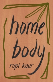 Home body - Rupi Kaur (ISBN 9781471196720)
