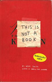 This is not a book - Keri Smith (ISBN 9789049107154)
