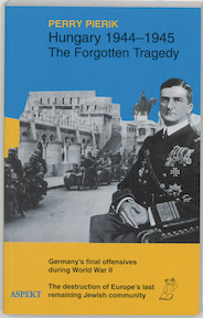 Hungary 1944-1945 - P. Pierik, Perry Pierik (ISBN 9789075323108)