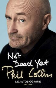 Not dead yet - Phil Collins (ISBN 9789000350421)