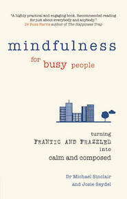 Mindfulness for Busy People - Michael Sinclair (ISBN 9780273789901)