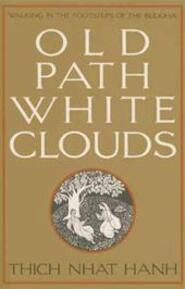 Old Path, White Clouds - Thich Nhat Hanh (ISBN 9780938077268)