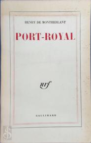 Port-Royal - Henry de Montherlant