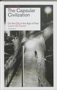The Capsular Civilization / - Lieven De Cautier (ISBN 9789056627874)