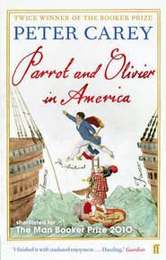 Parrot and Olivier in America - Peter Carey (ISBN 9780571253326)
