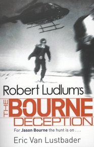 Robert Ludlum's The Bourne Deception - Eric Lustbader (ISBN 9781407243245)