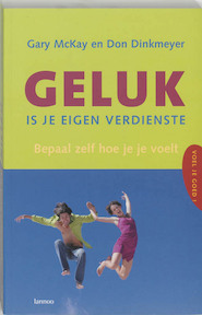 Geluk is je eigen verdienste - Gary D McKay, Don Dinkmeyer (ISBN 9789020957198)