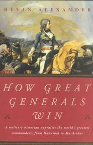 How Great Generals Win - Bevin Alexander (ISBN 9780393323160)