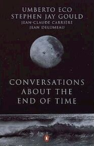 Conversations about the End of Time - Umberto Eco, Jean Delumeau (ISBN 9780140285147)