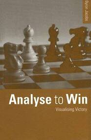 Analyse to Win - Byron Jacobs (ISBN 9780713478044)