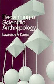 Reclaiming a scientific anthropology - Lawrence A. Kuznar (ISBN 9780761991144)