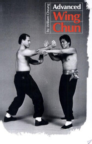Advanced Wing Chun - William Cheung, Doug Churchill, Mike Lee (ISBN 9780897501187)