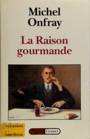 La raison gourmande - Michel Onfray (ISBN 9782246487319)