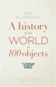 History of the World in 100 Objects - Neil Macgregor (ISBN 9781846145117)