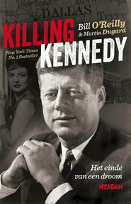 Killing Kennedy - Bill O'Reilly, Martin Dugard (ISBN 9789046814468)