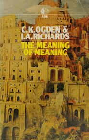 The meaning of meaning - C.K. Ogden, I.A. Richards (ISBN 9780744800333)
