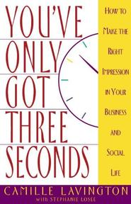 You'Ve Only Got Three Seconds - Camille Lavington, Stephanie Losee (ISBN 9780385484558)