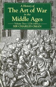 The Art of War in the Middle Ages: 1278-1485 - Charles Oman (ISBN 9781853671050)