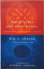 Black holes and time warps - Kip S. Thorne (ISBN 9780333639696)