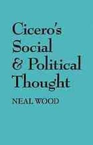 Cicero's Social and Political Thought - Neal Wood (ISBN 9780520060425)