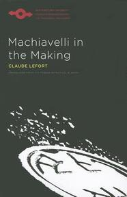 Machiavelli in the Making - Claude Lefort (ISBN 9780810124387)
