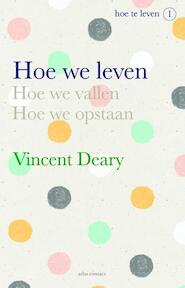 Hoe we leven - Vincent Deary (ISBN 9789045029634)