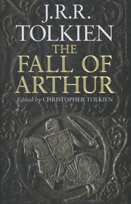 Fall of Arthur - J R R Tolkien (ISBN 9780007489947)