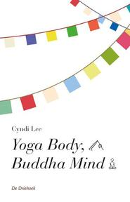 Yoga body, Buddha mind - Cindi Lee (ISBN 9789060307397)