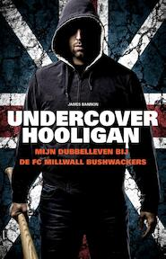 Undercover hooligan - James Bannon (ISBN 9789089752918)
