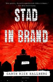Stad in brand - Garth Risk Hallberg (ISBN 9789025446086)
